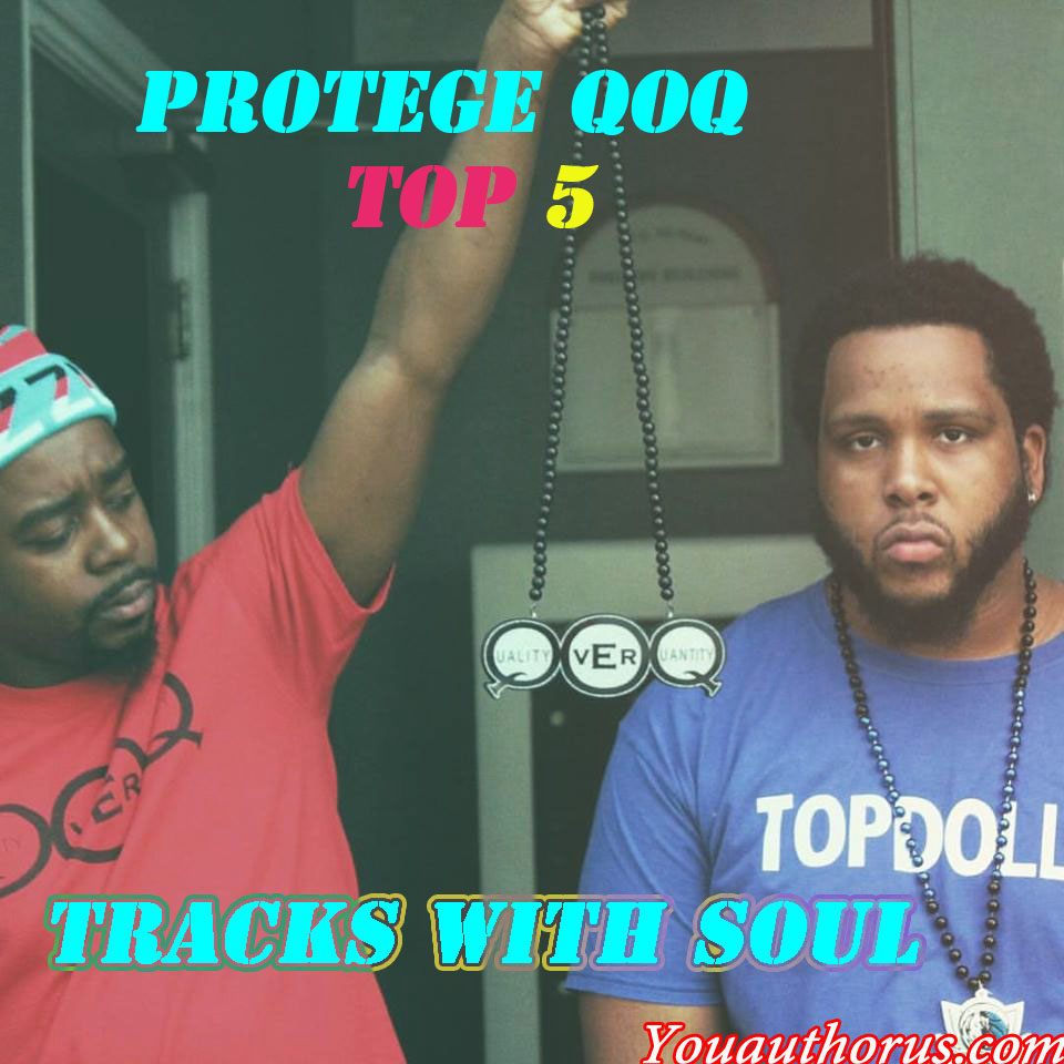 Protege QOQ Top 5 Tracks With Soul